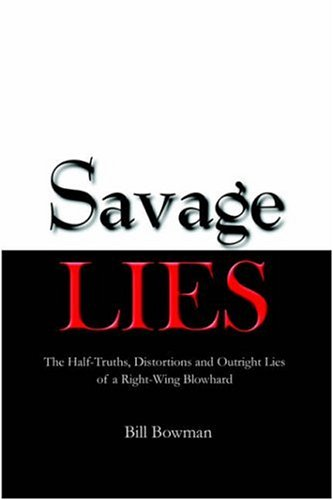 9781847285416: Savage Lies: The Half-Truths, Distortions and Outright Lies of a Right-Wing Blowhard