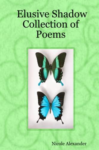 Elusive Shadow Collection of Poems: Nicole Alexander
