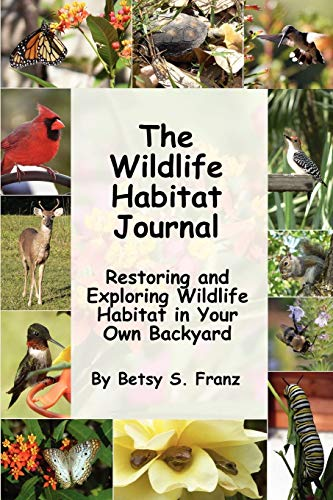 9781847286581: The Wildlife Habitat Journal - Restoring and Exploring Wildlife Habitat in Your Own Backyard