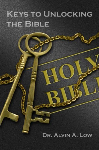 Keys to Unlocking the Bible: Alvin Low
