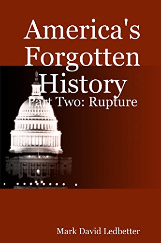 9781847286833: America's Forgotten History, Part 2: Rupture