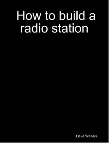 9781847287076: How to Build a Radio Station