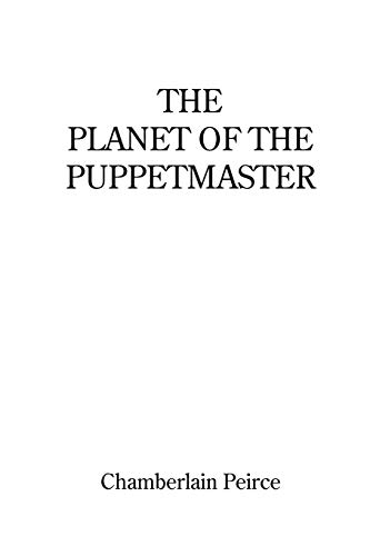 The Planet of the Puppetmaster: Chamberlain Peirce