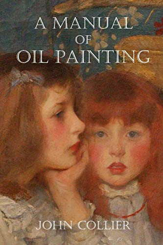9781847288752: A Manual of Oil Painting