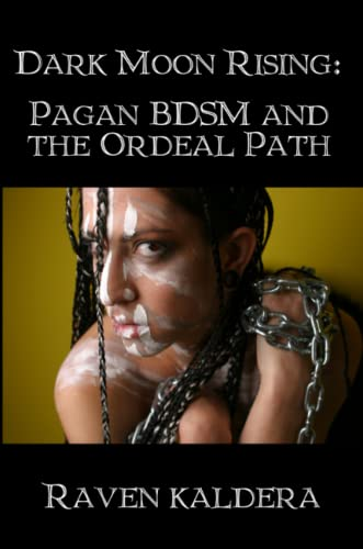 9781847288929: Dark Moon Rising: Pagan Bdsm & the Ordeal Path