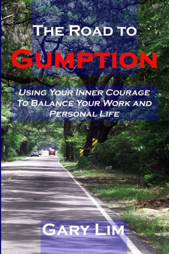 The Road to Gumption: Using Your Inner: Lim, Gary