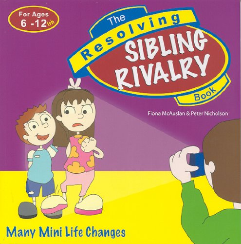 The Resolving Sibling Rivalry Book (Resolving Books Series): Peter Nicholson; Fiona McAuslan