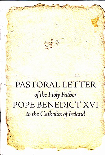 Pastoral Letter of the Holy Father Pope Benedict XVI to the Catholics of Ireland: Pope Benedict