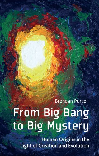 9781847302717: From Big Bang to Big Mystery: Human Origins in the Light of Creation and Evolution