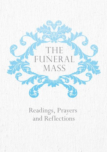 The Funeral Mass: Readings, Prayers and Reflections: Veritas