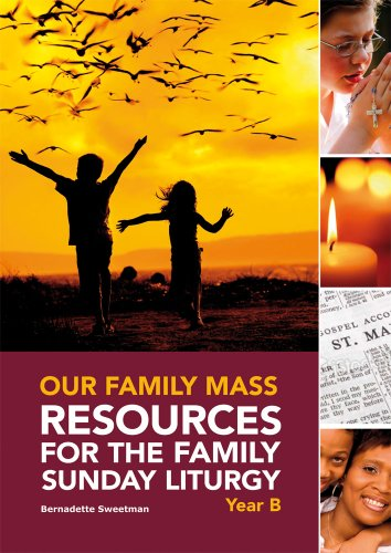 Our Family Mass: Resources For the Family Sunday Liturgy Year B: Sweetman, Bernadette