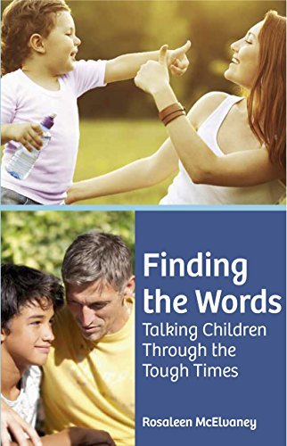 9781847305954: Finding the Words: Talking Children Through the Tough Times