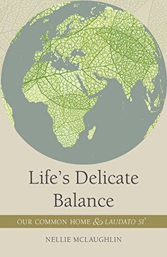 9781847305985: Life's Delicate Balance: Our Common Home and Laudato Si'
