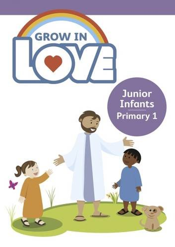 9781847306081: Grow in Love: Junior Infants Children's Book 1