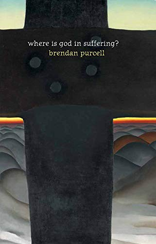 Where is God in Suffering?: Brendan Purcell