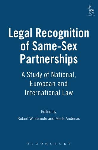 9781847312495: Legal Recognition of Same-sex Partnerships: A Study of National, European and International Law