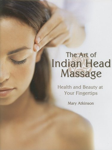 9781847320032: The Art of Indian Head Massage: Health and Beauty at Your Fingertips