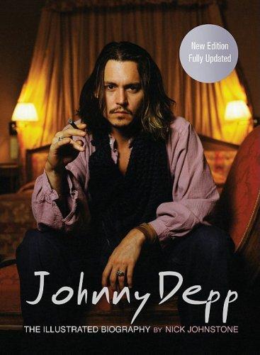 Johnny Depp: The Illustrated Biography: Nick Johnstone