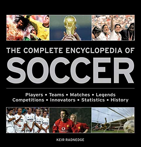 9781847320421: The Complete Encyclopedia of Soccer