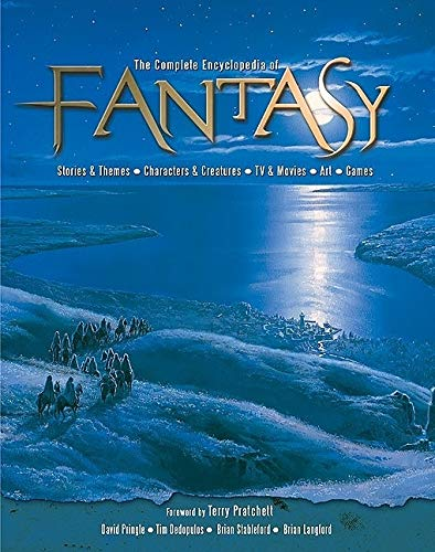 The Ultimate Encyclopedia of Fantasy: Pringle, David [Editor]; Pratchett, Terry [Foreword];
