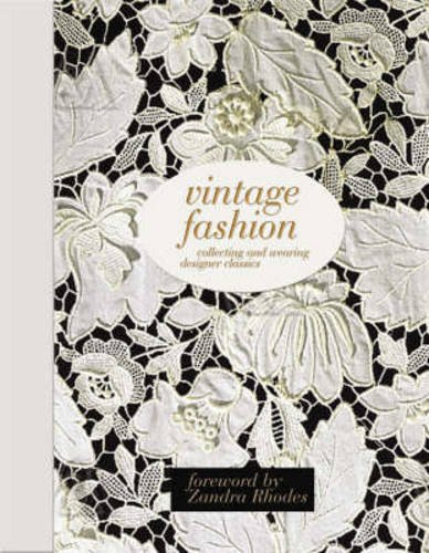 9781847320988: Vintage Fashion: Collecting and Wearing Designer Classics