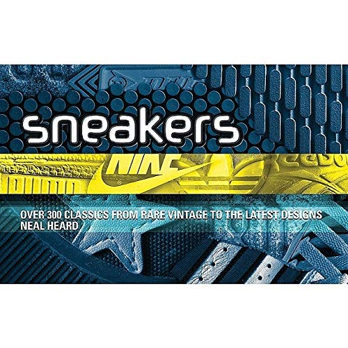9781847321077: Sneakers: Over 300 Classics From Rare Vintage to the Latest Designs