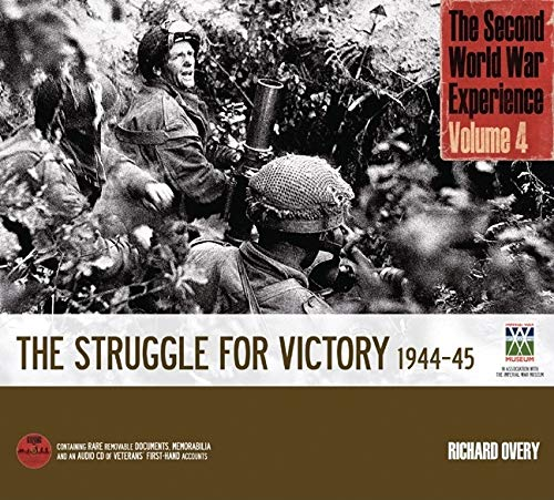 9781847321879: The Second World War Experience: v. 4: The Struggle for Victory 1944-45