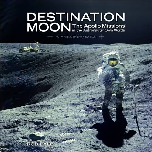 9781847322289: Destination Moon: The Apollo Missions in the Astronauts' Own Words