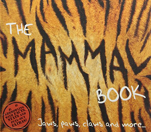 9781847322821: The Mammal Book: Jaws, Paws, Claws and More... (Planet Animal)