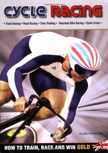 9781847323224: Cycle Racing: How to Train, Race and Win Gold