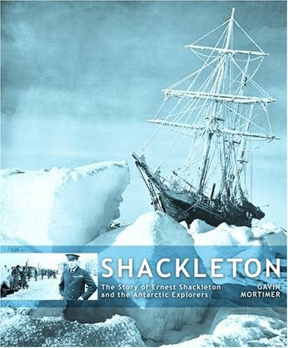 9781847323316: SHACKLETON GEB: The Story of Ernest Shackleton and the Antarctic Explorers