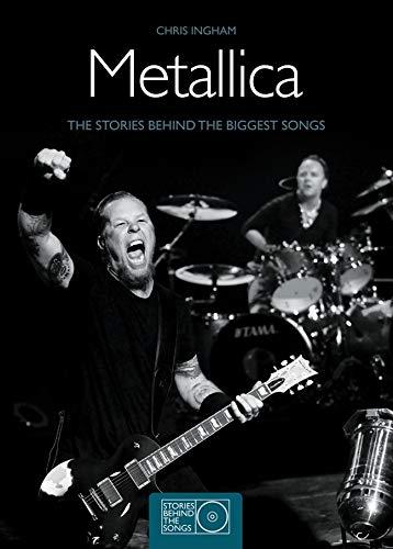 9781847323392: Metallica: The Stories Behind the Biggest Songs (Stories Behind the Songs)