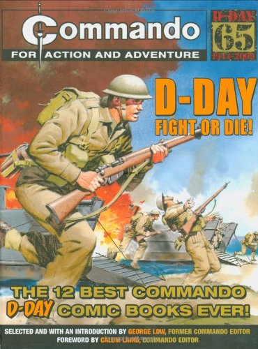 "9781847323729: ""Commando"": D-Day Fight or Die!: The Twelve Best D-day ""Commando"" Comic Books Ever!"