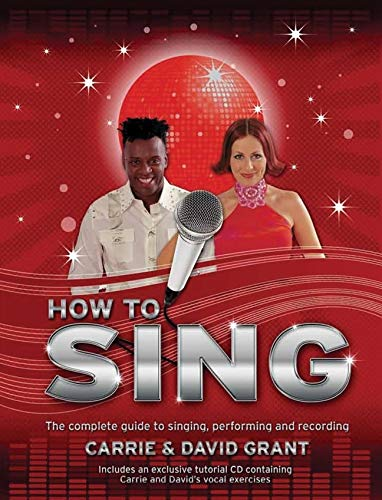 9781847324153: How to Sing: The Complete Guide to Singing, Performing and Recording