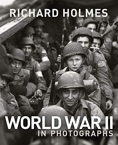 World War II in Photographs (9781847324412) by Richard Holmes; Imperial War Museum