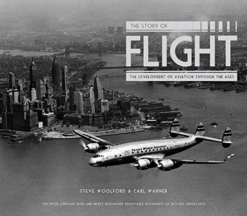 9781847324597: The Story of Flight: The Development of Aviation Through the Ages