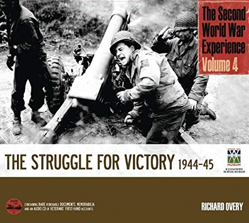 The Second World War Experience, Volume 4: The Struggle for Victory 1944–45: Overy, Richard.