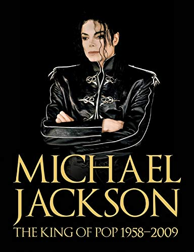 9781847324962: Michael Jackson: The King of Pop 1958-2009