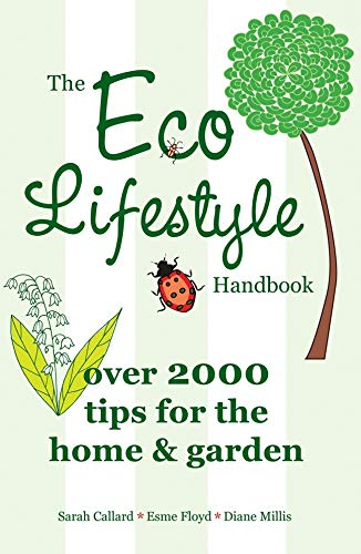 9781847325198: The Eco Lifestyle Handbook: Over 2000 Tips for the Home & Garden