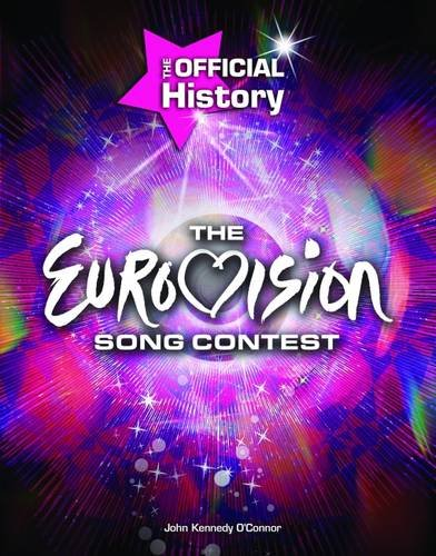 "9781847325211: The ""Eurovision Song Contest"": The Official History"