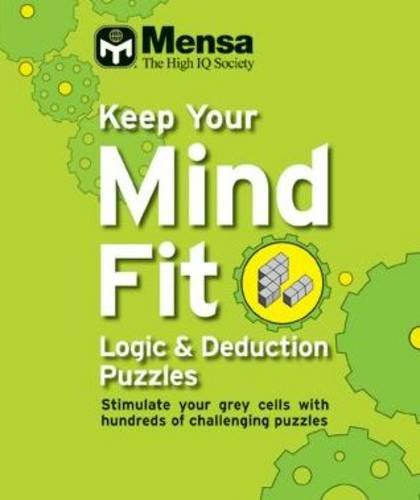 Keep Your Mind Fit: Logic and Deduction Puzzles: Mensa