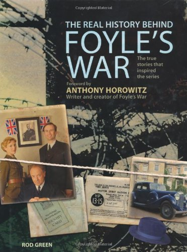 9781847325426: The Real History Behind Foyle's War