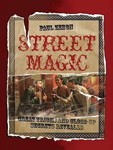 9781847325624: Street Magic: Great Tricks and Close-Up Secrets Revealed