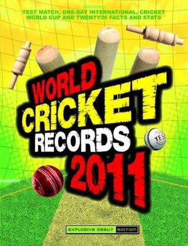 9781847326157: World Cricket Records 2011 2011