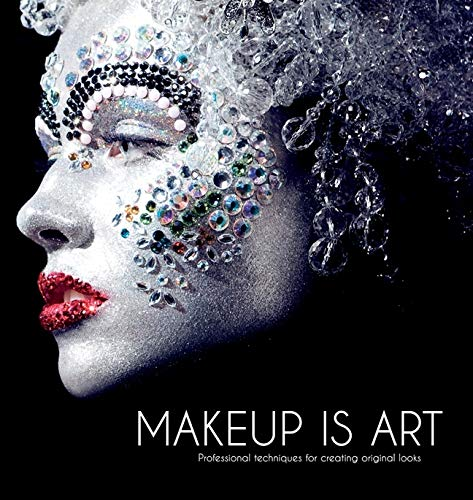 9781847326201: Makeup Is Art: Professional Techniques for Creating Original Looks