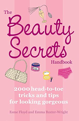 9781847326546: The Beauty Secrets Handbook: 2000 Head-to-Toe Tricks and Tips for Looking Gorgeous