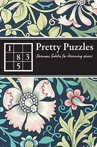 9781847326621: Pretty Puzzles: Strenuous Sudoku for Discerning Solvers