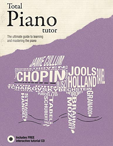 Total Piano Tutor: The Ultimate Guide to Learning and Mastering the Piano: Terry Burrows