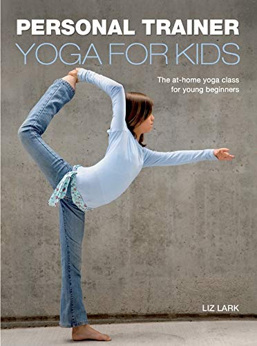 9781847326683: Personal Trainer: Yoga for Kids: The At-Home Yoga Class for Young Beginners