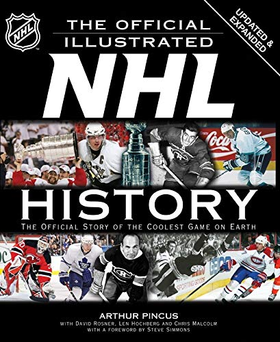 9781847326782: The Official Illustrated NHL History: The Official Story of the Coolest Game on Earth